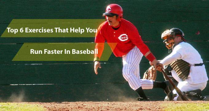 top6-exercises-that-help-you-run-faster-in-baseball